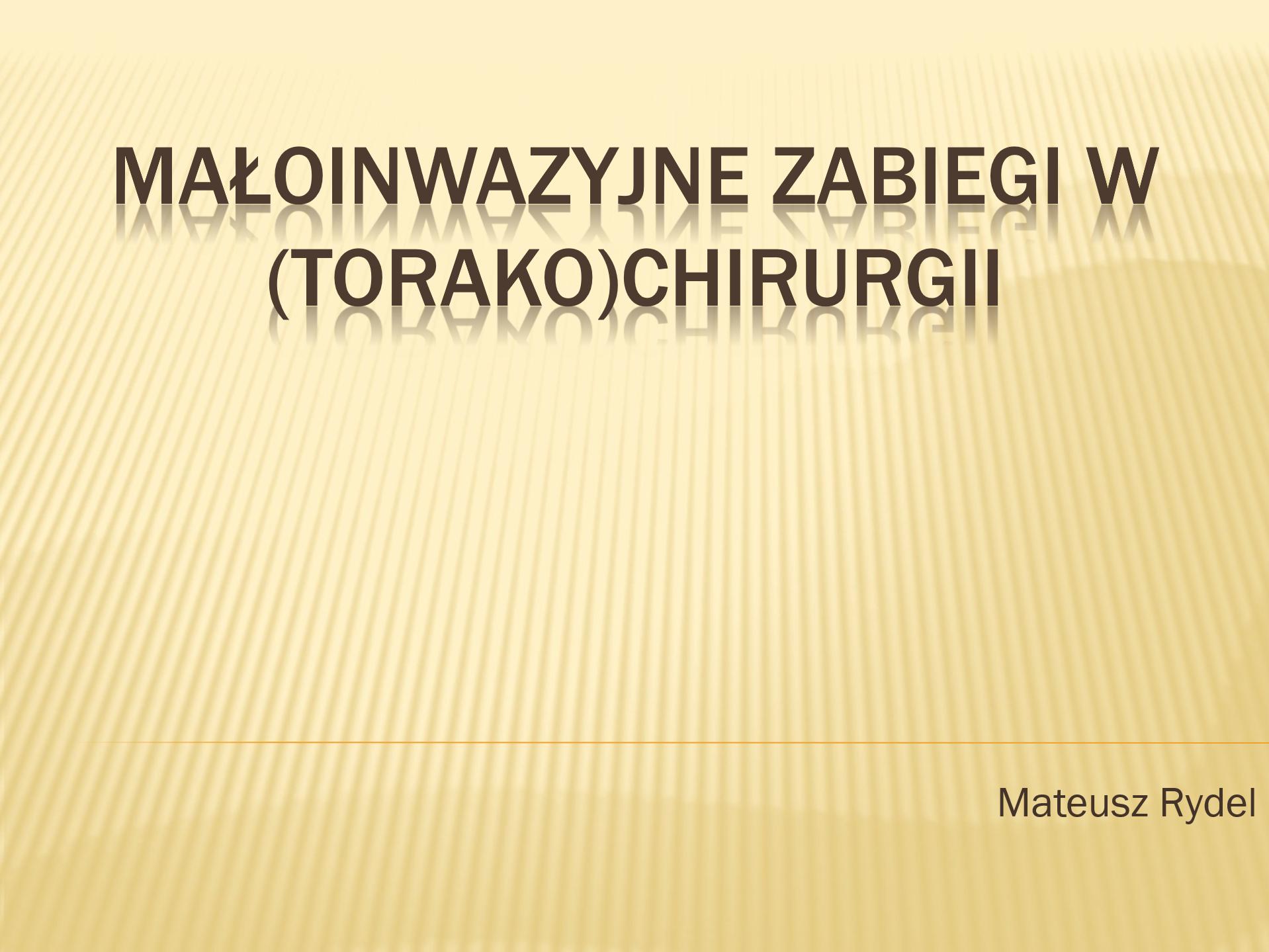 Małoinwazyjne techniki w torakochirurgii 2020-2021